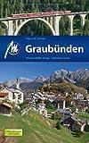 Graubünden: Reisehandbuch mit vielen praktischen Tipps.