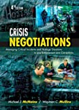 Crisis Negotiations, Fourth Edition: Managing Critical Incidents and Hostage Situations in Law Enforcement and Corrections [Paperback] [2010] 4 Ed. Michael J. McMains, Wayman C. Mullins