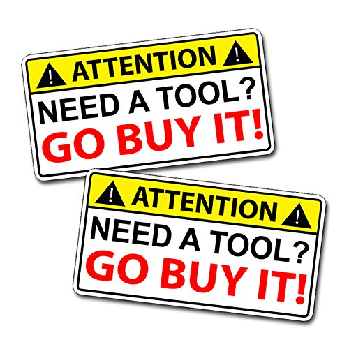 Need A Tool Warning Go Buy One Decal Sticker (Funny Warning Decal compare prices)