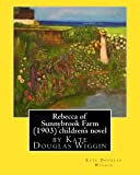 Rebecca of Sunnybrook Farm (1903) children's novel by Kate Douglas Wiggin