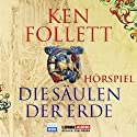 Die Säulen der Erde - Das WDR Hörspiel Hörspiel von Ken Follett Gesprochen von: Ernst Jacobi, Gisela Trowe