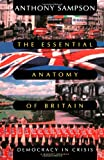 Essential Anatomy Of Britain: Democracy In Crisis (0156290588) by Sampson, Anthony