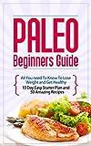 Paleo Diet For Beginners - The 10 Day Paleo Diet Plan: 10 Day Easy Paleo Diet Plan Plus 40 More Paleo recipes.