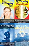 EFT Tapping 4 Book Bundle: Learn EFT Tapping NOW! Complete Beginners Manual, EFT Tapping for Weight Loss, EFT Tapping and the Law of Attraction, and EFT Tapping Miracles for the Soul