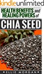 Chia Seeds: Health Benefits and Heali...