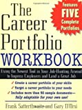 img - for The Career Portfolio Workbook: Using the Newest Tool in Your Job-Hunting Arsenal to Impress Employers and Land a great Job! 1st (first) Edition by Frank Satterthwaite, Gary D'Orsi published by McGraw-Hill (2002) book / textbook / text book