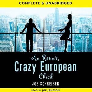 Au Revoir, Crazy European Chick   [Joe Schreiber]