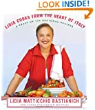 Lidia Cooks from the Heart of Italy: A Feast of 175 Regional Recipes