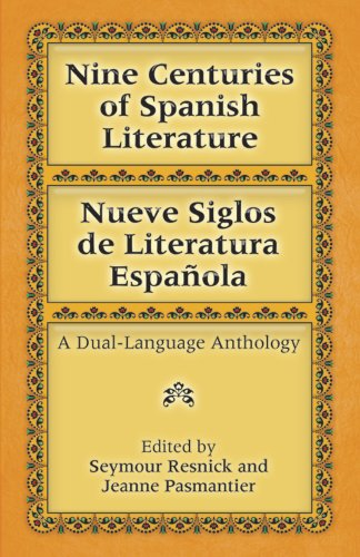 Nueve Siglos de Literatura Espanola: Nine Centuries of Spanish Literature - A Dual Language Anthology (Dover Dual Language Spanish)