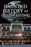 Haunted History of Old San Antonio (Haunted America)