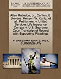 img - for Allan Rutledge, Jr., Carlton, E. Stevens, Kenyon W. Kantz, et al., Petitioners, v. United Services Life Insurance Company. U.S. Supreme Court Transcript of Record with Supporting Pleadings book / textbook / text book