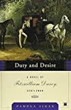 img - for Duty and Desire: A Novel of Fitzwilliam Darcy, Gentleman book / textbook / text book
