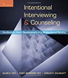 Intentional Interviewing and Counseling: Facilitating Client Development in a Multicultural Society (with CD-ROM) (0495601233) by Ivey, Allen E.