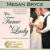 To Tame A Lady (The Reluctant Bride Collection): The Reluctant Bride Collection | Megan Bryce