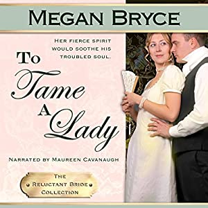 To Tame A Lady (The Reluctant Bride Collection) Hörbuch