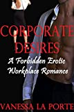 BBW ROMANCE:Corporate Desires (Romance, Dominant Male, New Adult, Contemporary, Short Stories): A Forbidden Workplace Romance