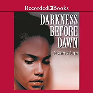 Darkness Before Dawn | [Sharon M. Draper]