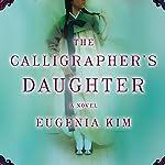 The Calligrapher's Daughter: A Novel | Eugenia Kim