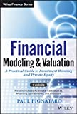 img - for Financial Modeling and Valuation: A Practical Guide to Investment Banking and Private Equity (Wiley Finance) book / textbook / text book