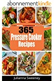 Pressure Cooker: 365 Days of Pressure Cooker Recipes For Quick & Easy, One Pot Meals (Pressure Cooker Meals, Electric Pressure Cookers, Quick and Easy Recipes, Slow Cooker) (English Edition)