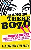 Hang in There Bozo: The Ruby Redfort Emergency Survival Guide for Some Tricky Predicaments Lauren Child