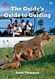 The Guide's Guide to Guiding (1770092471) by Garth Thompson