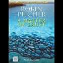 A Matter of Trust (       UNABRIDGED) by Robin Pilcher Narrated by Julia Franklin