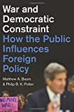 img - for War and Democratic Constraint: How the Public Influences Foreign Policy book / textbook / text book
