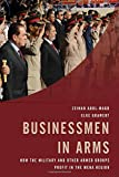 img - for Businessmen in Arms: How the Military and Other Armed Groups Profit in the MENA Region book / textbook / text book