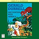 Encounters with Animals (       UNABRIDGED) by Gerald Durrell Narrated by Nigel Davenport