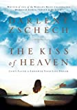 img - for The Kiss of Heaven: God's Favor to Empower Your Life Dream book / textbook / text book