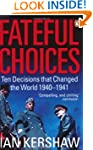 Fateful Choices: Ten Decisions that C...