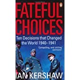Fateful Choices: Ten Decisions that Changed the World, 1940-1941von &#34;Ian Kershaw&#34;