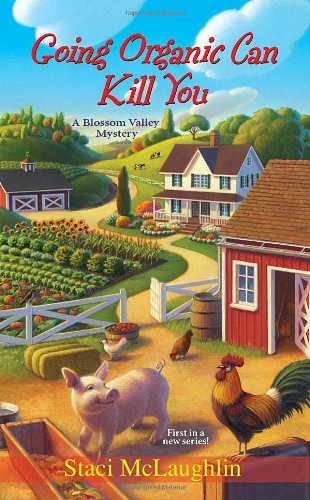 Image of Going Organic Can Kill You (A Blossom Valley Mystery)