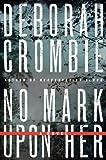 No Mark Upon Her (0062194291) by Crombie, Deborah