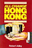 img - for All change Hong Kong book / textbook / text book