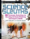 img - for Science Sleuths: 60 Activities to Develop Science Inquiry and Critical Thinking Skills, Grades 4-8 book / textbook / text book