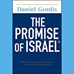 The Promise of Israel: Why Its Seemingly Greatest Weakness Is Actually Its Greatest Strength | Daniel Gordis
