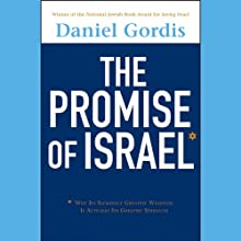 The Promise of Israel: Why Its Seemingly Greatest Weakness Is Actually Its Greatest Strength (       UNABRIDGED) by Daniel Gordis Narrated by P. J. Ochlan
