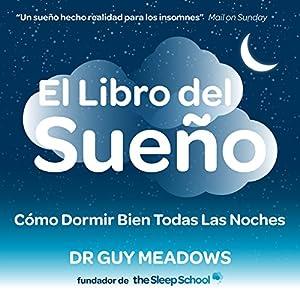 El Libro del Sueno: Como Dormir Bien Todas Las Noches Audiobook