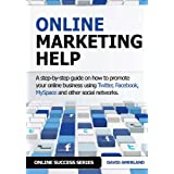 Online Marketing Help: How to Promote Your Online Business Using Twitter, Facebook, Myspace and Other Social Networks. (Online Success)by David Amerland
