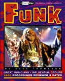 Funk: Third Ear - The Essential Listening Companion (Third Ear: the Essential Listening Companion Series) (0879306297) by Thompson, Dave