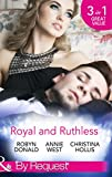 Robyn Donald Royal and Ruthless: Innocent Mistress, Royal Wife / Prince of Scandal / Weight of the Crown (Mills & Boon By Request)