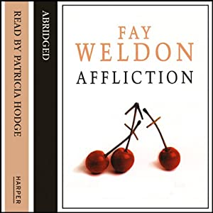 Affliction | [Fay Weldon]