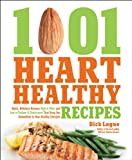 1,001 Heart Healthy Recipes: Quick, Delicious Recipes High in Fiber and Low in Sodium and Cholesterol That Keep You Committed to Your Healthy Lifestyle