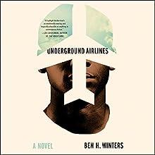 Underground Airlines Audiobook by Ben Winters Narrated by William DeMeritt