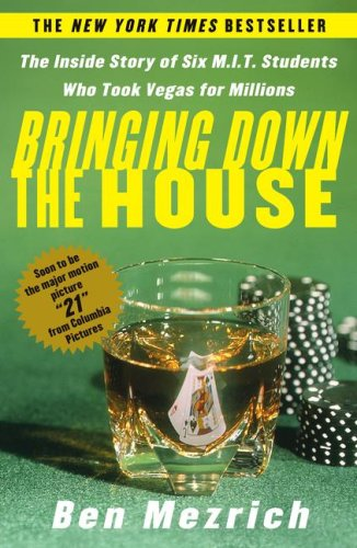 Image for Bringing Down the House: The Inside Story of Six M.I.T. Students Who Took Vegas for Millions