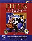 PHTLS - Secours et soins préhospitaliers aux traumatisés