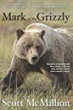 img - for Mark of the Grizzly: Revised And Updated With More Stories Of Recent Bear Attacks And The Hard Lessons Learned book / textbook / text book