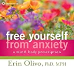 Free Yourself from Anxiety: A Mind-Bo...